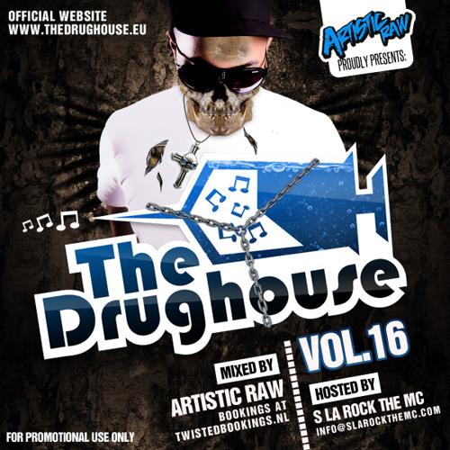 The Drughouse Volume 16 Mixed By Artistic Raw