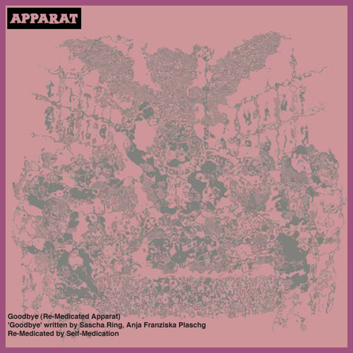 Goodbye (Re-Medicated Apparat) -- Download on Bandcamp