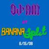 DJ AM - Banana Split 6-15-08