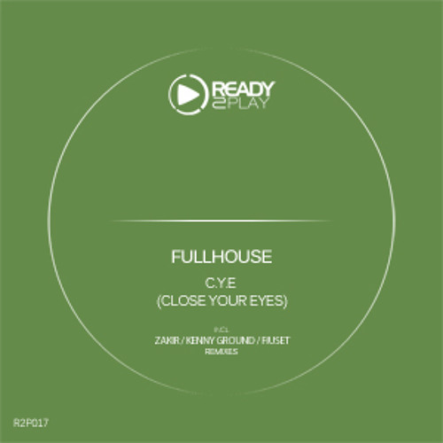FullHouse - Close your Eyes (Kenny Ground Remix) [Ready2Play]