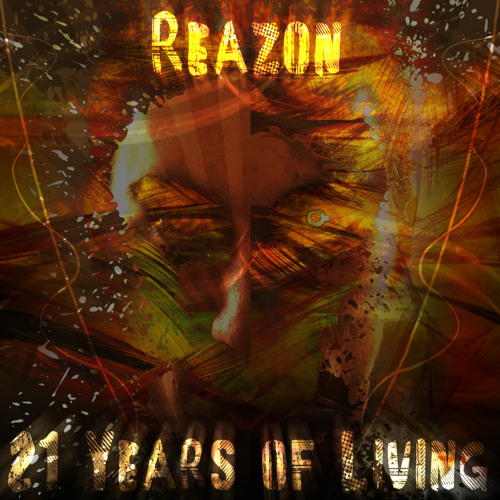 Reazon - 21 Years of Living