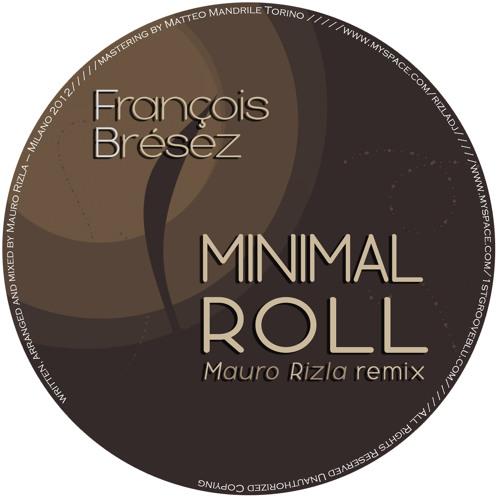 Francois Brèsez - Minimal Roll On - Mauro Rizla Rmx
