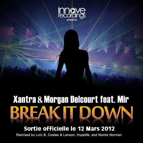 Xantra & Morgan Delcourt feat. Mir - Break it Down (Costes & Lanson Remix)