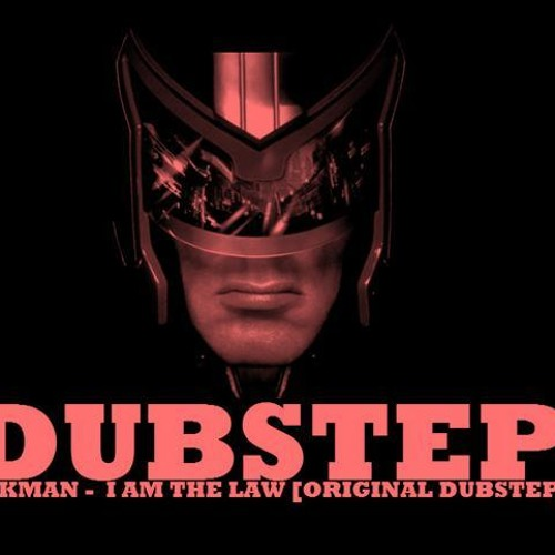 Takman - I Am The Law (Original Dubstep)