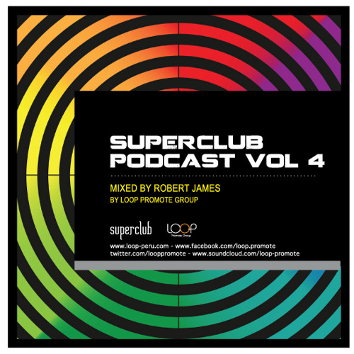 SUPERCLUB PODCAST VOL.4 by ROBERT JAMES