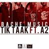 Tik Taak - Bache Music [Feat. A2]