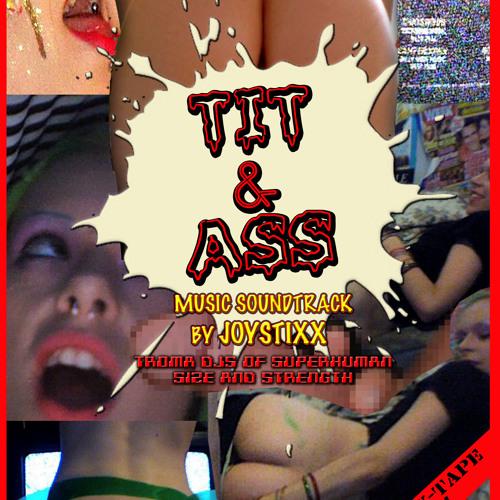 TROMA'S TIT & ASS MixxTape By JOYSTIXX
