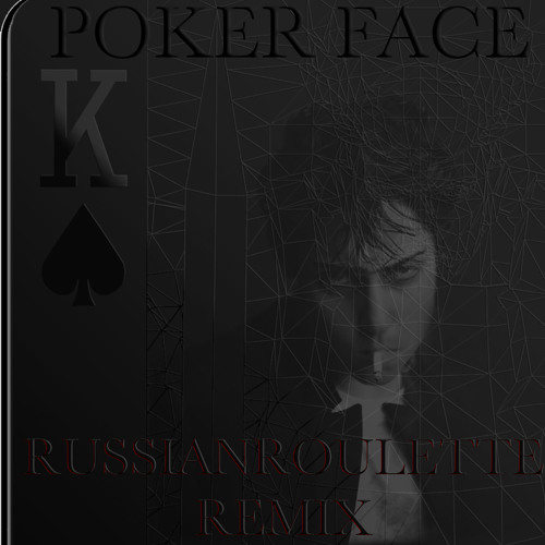 PokerFace(RUSSIAN-GUN-ROULETTE)