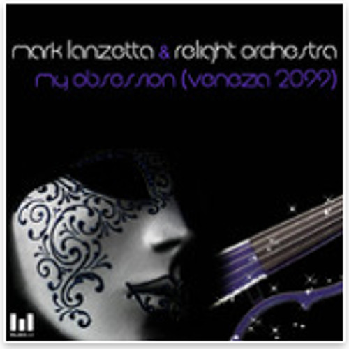 """MY OBSESSION""-Mark Lanzetta & Relight Orchestra (vocal remixes preview)"