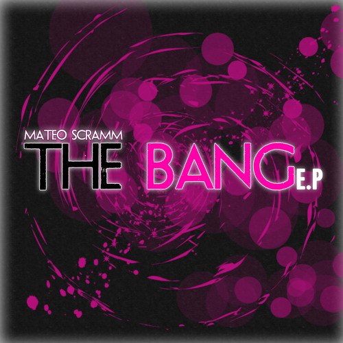 THE BANG EP [Suicide Robot] / 1* Mateo Scramm - The Bang (Original Mix) / NOW ON BEATPORT