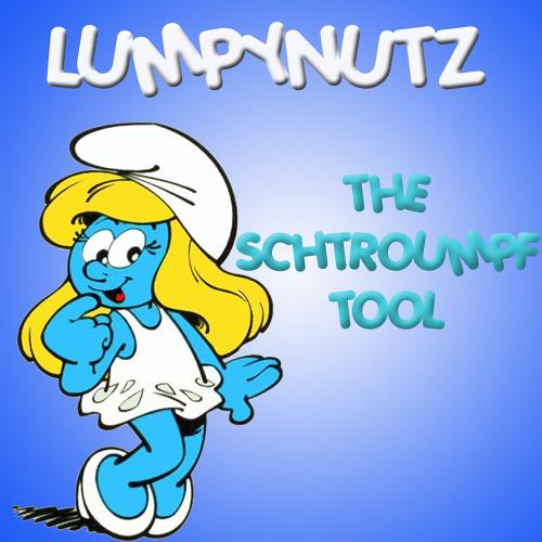 Lumpynutz - The Schtroumpf Tool