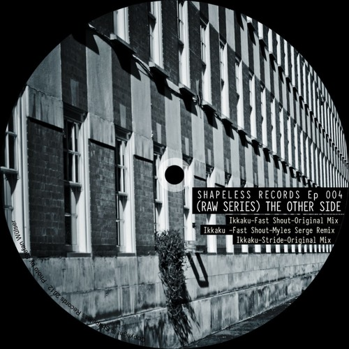 Ikkaku/Myles Serge- (Raw Series) The Other Side Ep 004-Shapeless Records