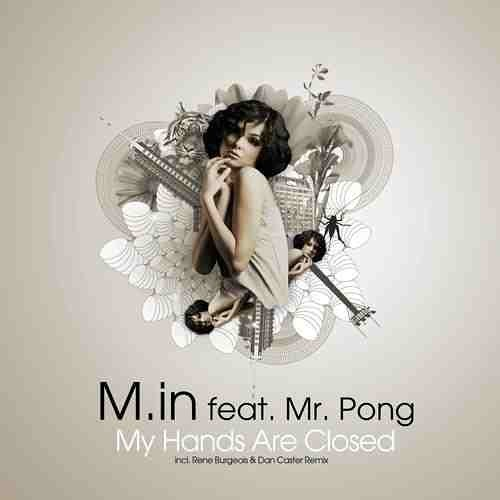 M.in & Mr. Pong - My hands are closed (Dan Caster & René Bourgeois Remix) snippet