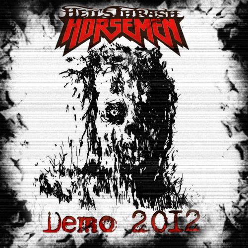 Hell's Thrash Horsemen - SERVANTS OF THE PEOPLE (Demo 2012)