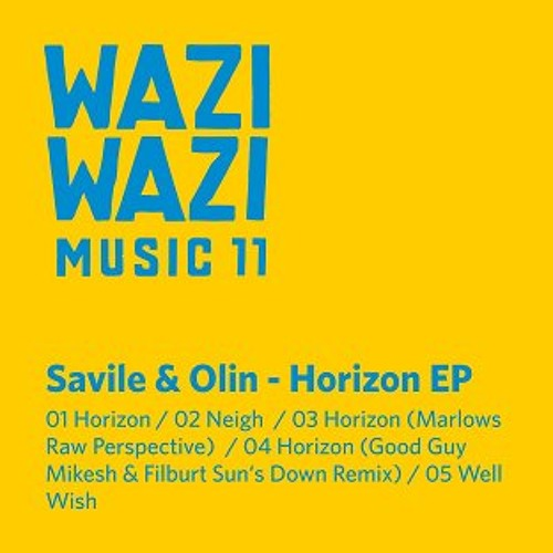 Savile & Olin - HORIZON  (GOOD GUY MIKESH & FILBURT SUN'S DOWN MIX)