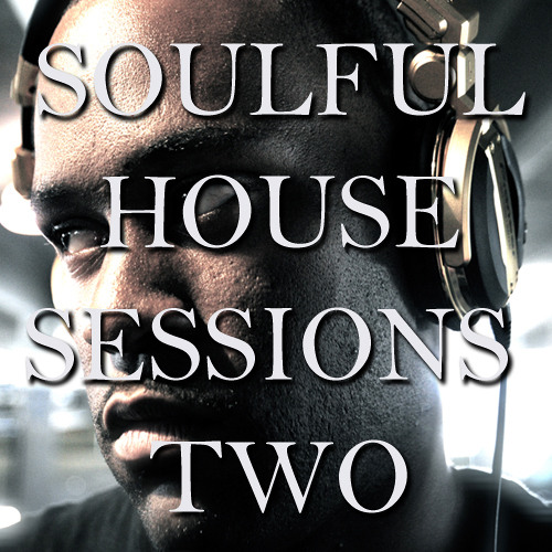 Soulful House Sessions Two 03/14/12