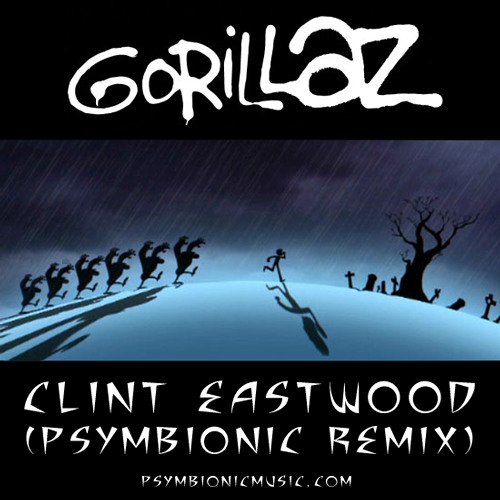 Gorillaz - Clint Eastwood (Psymbionic Remix) [FREE DL!]