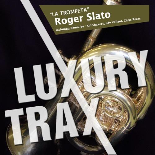 Roger Slato - La Trompeta (Edy Valiant Remix) [Luxury Trax]