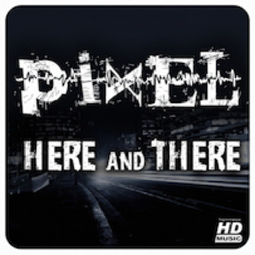 Pixel - Here & There ep (mini-mix)