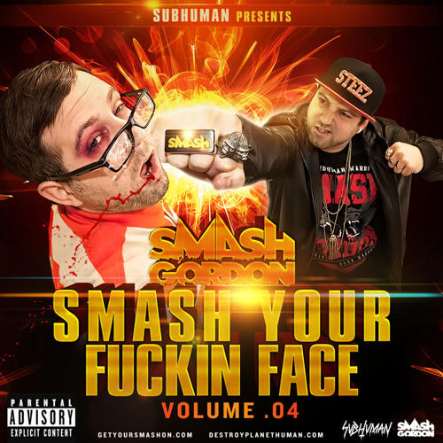 SMASH YOUR FUCKING FACE VOL. 4