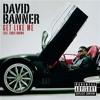 David Banner - Get Like Me (TLane ReFix)