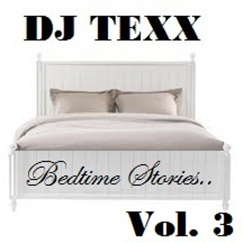 Dj texx - bedtime stories vol. 3