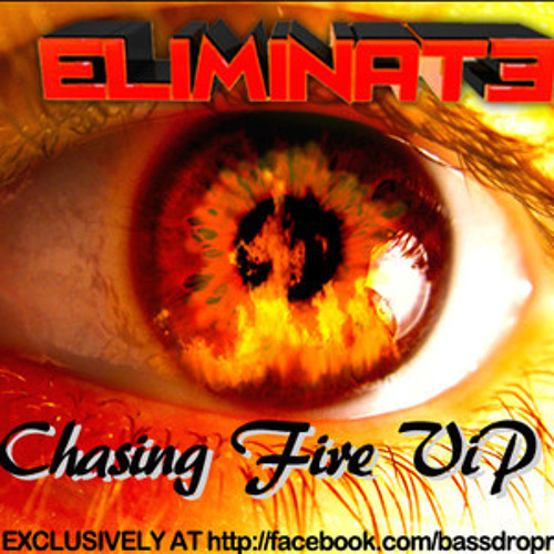 Chasing Fire by Eliminate (Drumstep VIP)