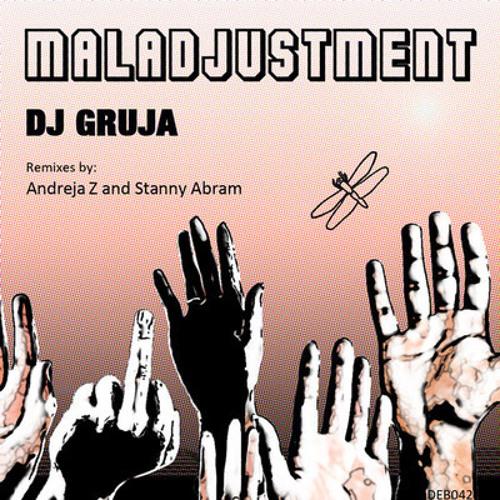 04. DJ GrujA - Maladjustment (Andreja Z Remix)