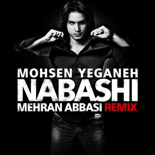 Mohsen Yeganeh - Nabashi (Mehran Abbasi Remix)