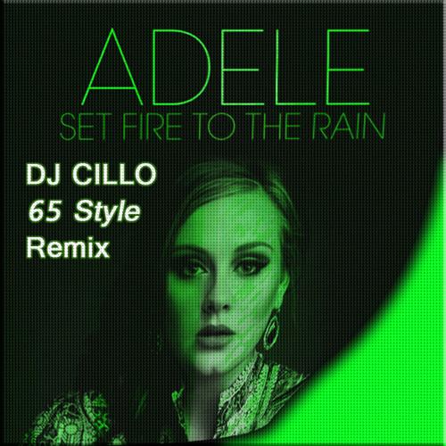 Adele - Set Fire To Rain (Dj Cillo 65 Style Remix)
