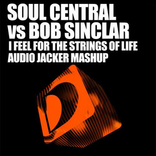 Soul Central vs Bob Sinclar - I Feel For The Strings Of Life (Audio Jacker Extended Mashup)