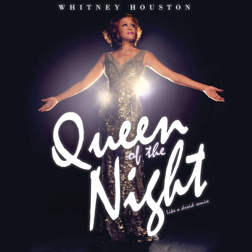 Whitney Houston - Queen of the night (Like a droid remix)