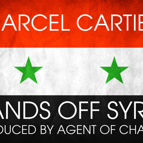 FREE DOWNLOAD: Marcel Cartier - Hands Off Syria (prod Agent of Change)