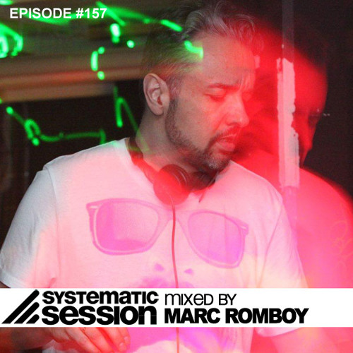 Systematic Session Episode 157 (Mixed by Marc Romboy)