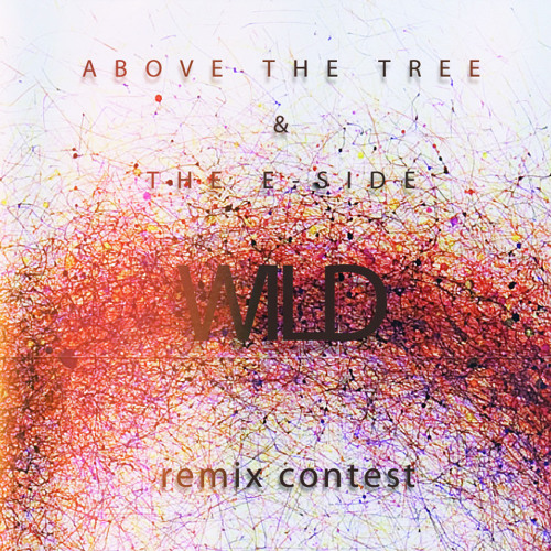 Above the tree & E-side - Wild - Remix Competition
