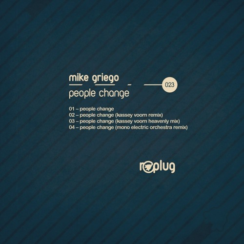 Mike Griego - People Change (Original Mix) [Preview]