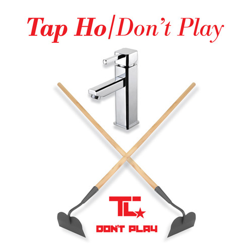 TC - TAP HO - Don't Play