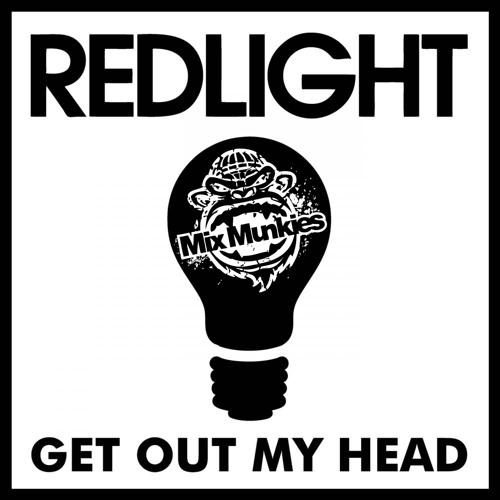 Redlight- Get out of my head (Mix Munkies Extended Edit)