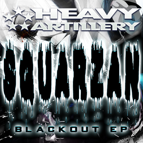 Squarzan - Blackout (Forthcoming on Heavy Artillery Apr 3rd)