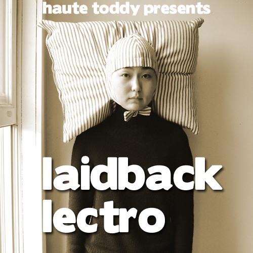 Laidback Lectro Mix