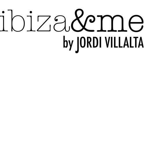 IBIZA&ME by JORDI VILLALTA - Podcast 001 Part 1