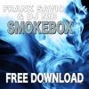 "Frank Savio and DJ Nib - ""Smokebox""  [Original mix] FREE DOWNLOAD"