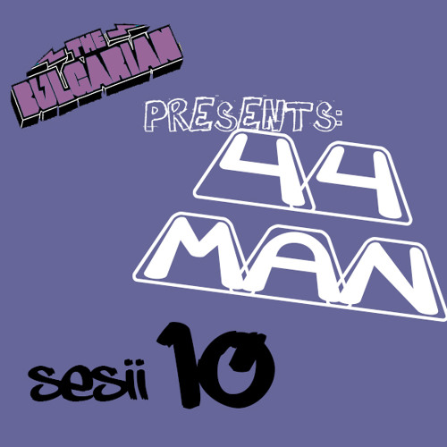 The Bulgarian presents: 44MAN - Meat Co. Mix (Sesii #10) March 2012
