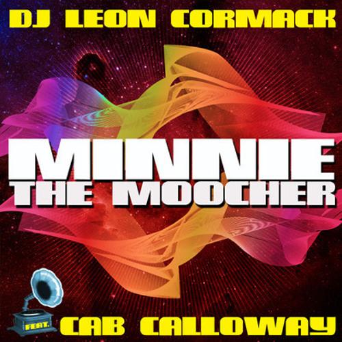 DJ Leon Cormack feat. Cab Calloway - Minnie The Moocher (Leons Radio Edit)