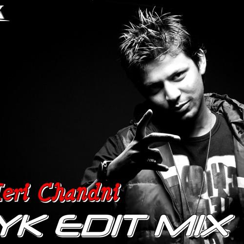 O Meri Chandni (RYK Edit Mix)