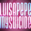 Luisa Pepe - My Suicide (clean)