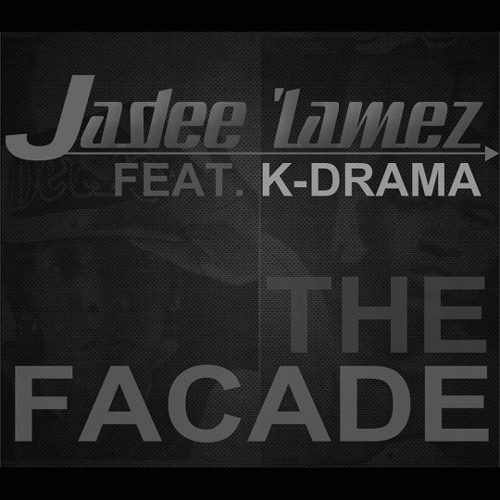 Jadee Lamez - The Facade (feat. K-Drama)