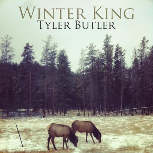 """Tyler Butler - """"Winter King"""""""