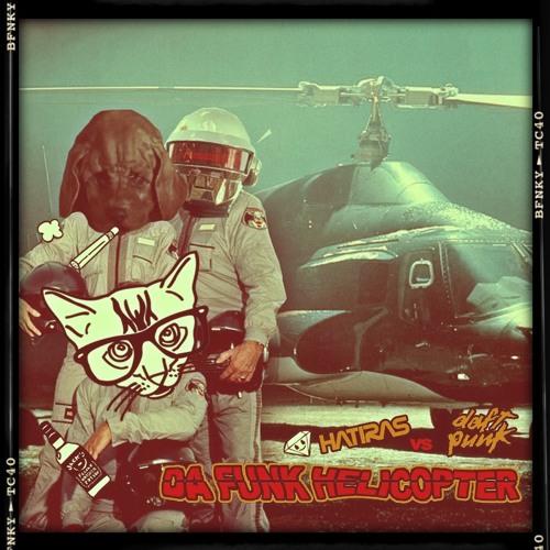 Da Funk Helicopter - Hatiras vs Daft Punk