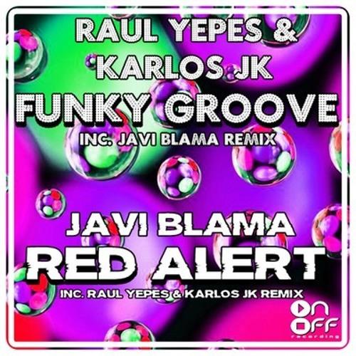 Javi Blama - Red Alert (Raul Yepes & Karlos JK Remix) NO MASTER